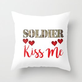 Welcome Home Soldier, Now Kiss Me! Deployment Throw Pillow
