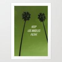 Keep Los Angeles Filthy Art Print