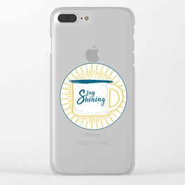 Stay Shining! Clear iPhone Case