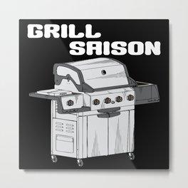 Grill Saison Metal Print