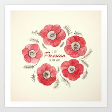Poppy Passion: I See Passion In Your Work Art Print