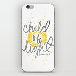 "EPHESIANS 5:8-10 ""CHILD OF LIGHT"" iPhone Skin"
