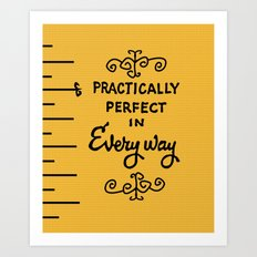 Practically perfect in every way mary poppins measuring tape..  Art Print