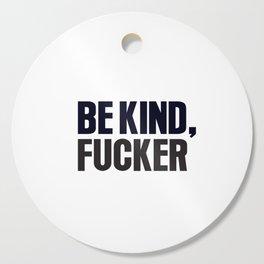 Be kind Cutting Board