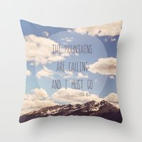 the mountains are calling Throw Pillows featuring the mountains are calling by shannonblue