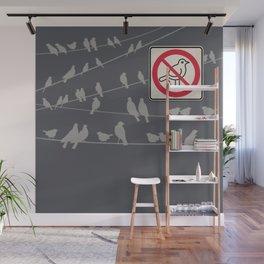 Birds Sign - NO droppings 5 Wall Mural