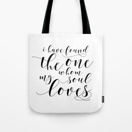 SONG OF SOLOMON 3:4, I Have Found The One Whom My Soul Loves,Engagement Gift,Bible Verse Tote Bag