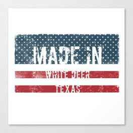 Made in White Deer, Texas Canvas Print