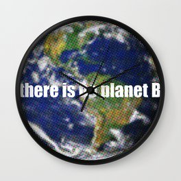 There is no planet B Wall Clock