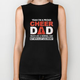 yeah i am a cheer dad much like a normal dad but with a lot less money dad Biker Tank