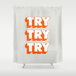 Try Try Try Shower Curtain