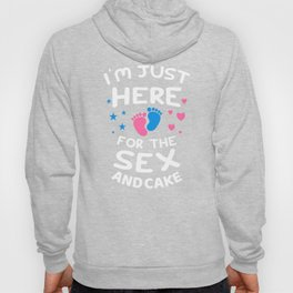 I'm Just Here For The Sex And Cake Hoody