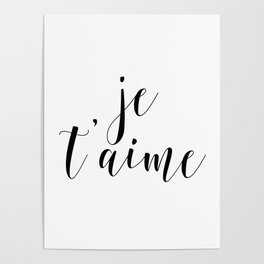 Je t'aime, Love Quote, French Quote, Inspirational Art, Anniversary Gift Poster