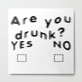 Are You Drunk Test For Partygoers Black Text Metal Print