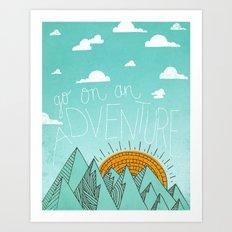 go on an adventure Art Print