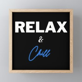 Relax and Chill or just relax Framed Mini Art Print
