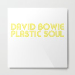 Bowie Plastic Soul Metal Print