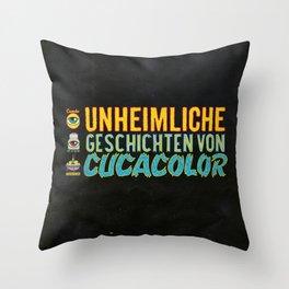 UNHEIMLICHE GESCHICHTEN VON CUCACOLOR Throw Pillow