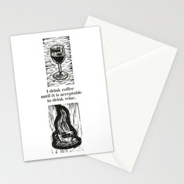 I drink coffee until it is acceptable to drink wine Stationery Cards
