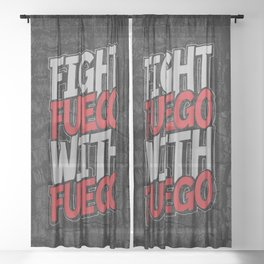 Fight Fuego With Fuego Sheer Curtain