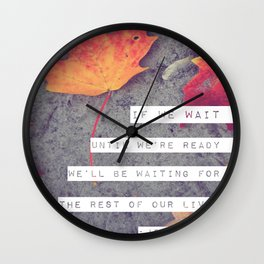 don't wait. Wall Clock
