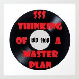 HIP HOP THINKING OF  master plan Art Print