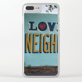 Love Your Neighborhood Clear iPhone Case