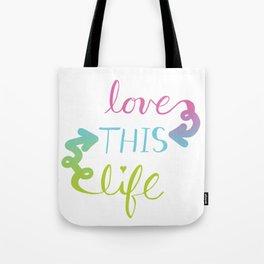 Love THIS Life Tote Bag