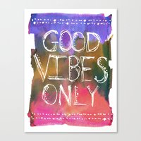 good vibes only Canvas Prints featuring Good Vibes Only by Schatzi Brown