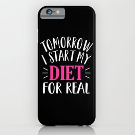 Tomorrow I start my Diet Lose Weight Motivation iPhone Case