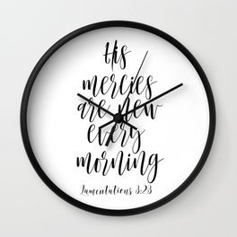 His Mercies Are New Every Morning, Bible Art, Religious Quote, Bible Quote Wall Clock
