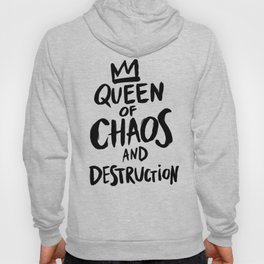 Queen of Chaos and Destruction Hoody