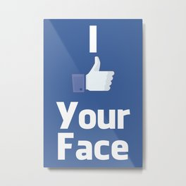 Your Face Metal Print