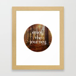 Enoy the journey  Inspirational quote design Framed Art Print