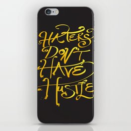 haters don't have hustle iPhone Skin