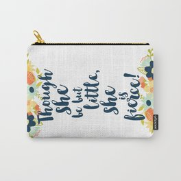 Though she be but little she is fierce! A Midsummer Night's Dream. Carry-All Pouch