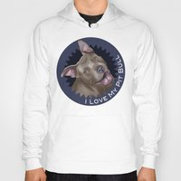 pit bull Hoodies featuring I ❤ My Pit Bull by Nik Ribble