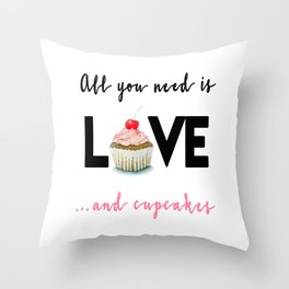 All you need is Love...and cupcakes n.1 Throw Pillow