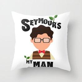 Seymour's My Man - Little Shop of Horrors Throw Pillow