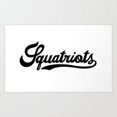 Squatriots Art Print