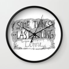 Some Things Last A Long Time Wall Clock