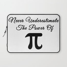 Never underestimate the power of Pi calligraphy Laptop Sleeve