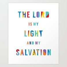 The Lord is my Light and my Salvation Art Print