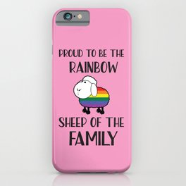 Proud To Be The Rainbow Sheep Of The Family Quote iPhone Case