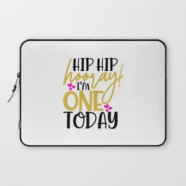 Hip hip hooray I'm One today Laptop Sleeve