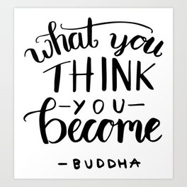Buddha quotes - What you think you become Art Print