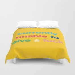 Currently unable to give a fuck Duvet Cover