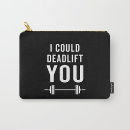 Deadlift You Gym Quote Carry-All Pouch