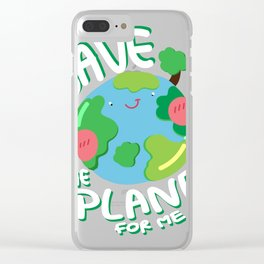 Save The Planet For Me Earth Day Clear iPhone Case