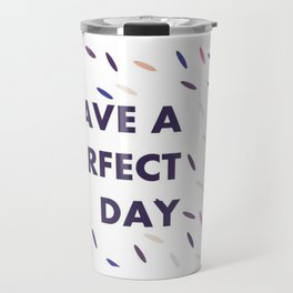 Have a purrfect day - art for cat-lovers Travel Mug